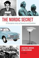 The Nordic secret [Elektronisk resurs] : a European story of beauty and freedom
