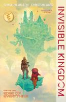 Invisible kingdom: Volume two. : Edge of everything /